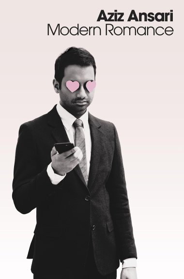American comedian Aziz Ansari has written the first great book about the effects of online dating on relationships amongst heterosexual people
